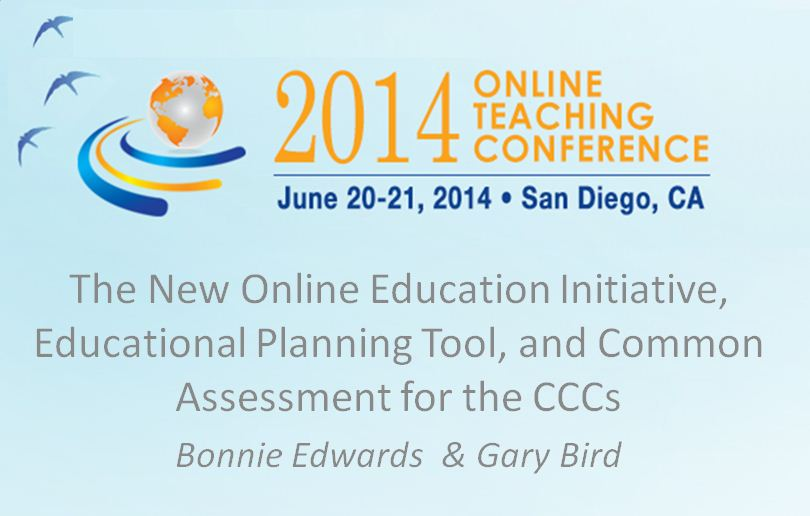 OTC'14 - The New Online Education Initiative, Educational Planning Tool, and Common Assessment for the CCCs