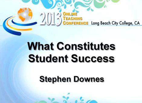 OTC13: What Constitutes Student Success?