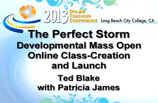 OTC13: The Perfect Storm - Developmental Mass Open Online Class-Creation and Launch