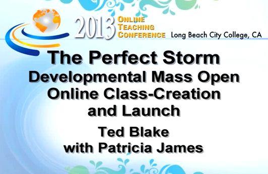 OTC13: The Perfect Storm - Developmental Mass Open Online Class-Creation and Launch