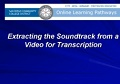 Extracting the Soundtrack From a Video for Transcribing and Captioning
