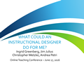 What Could An Instructional Designer Do for Me