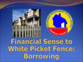 Financial Sense to White Picket Fence...