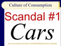 Chapter 06 - Slides 44-68 - Cars! Culture of Consumerism Scandal #1