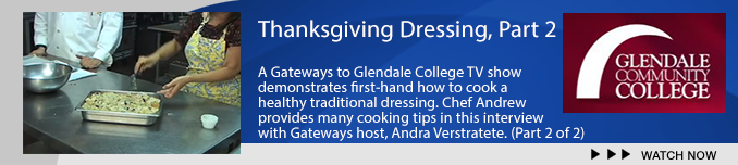 Glendale College Thanksgiving Dressing part 2