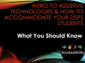Assistive Technology-What you Should Know-Faculty FLEX presentation 2-26-21