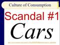 Chapter 06 - Slides 44-68 - Cars! Culture of Consumerism Scandal #1