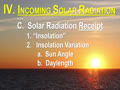 IV. INCOMING SOLAR RADIATION - 11 (Sun Angle)